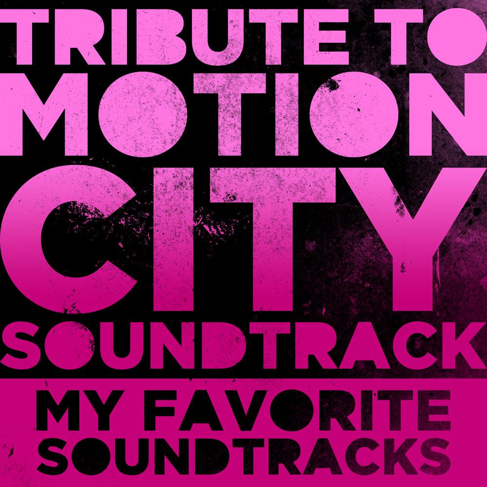 Tribute to Motion City Soundtrack - MY FAVORITE SOUNDTRACKS